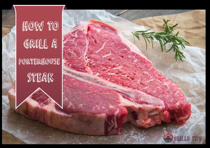 How To Grill A Porterhouse Steak