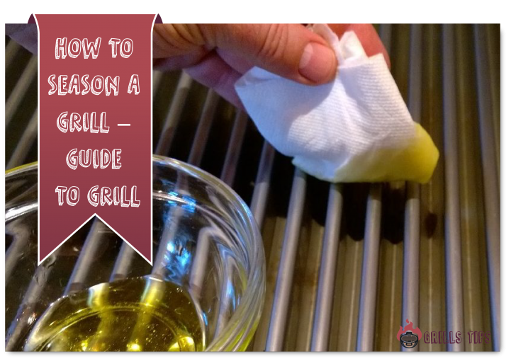 How To Season A Grill