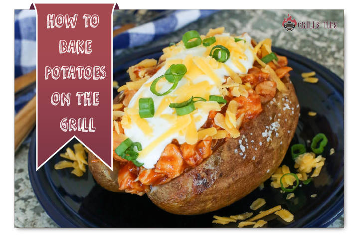 How To Make Baked Potatoes On The Grill