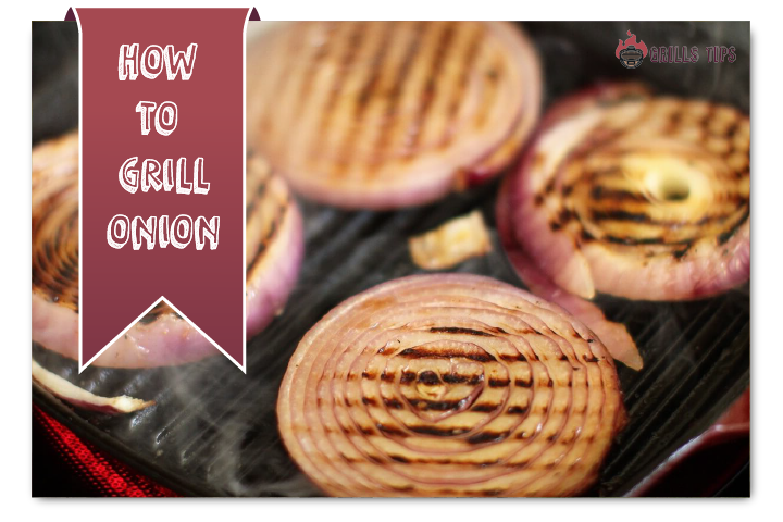 How To Grill Onion