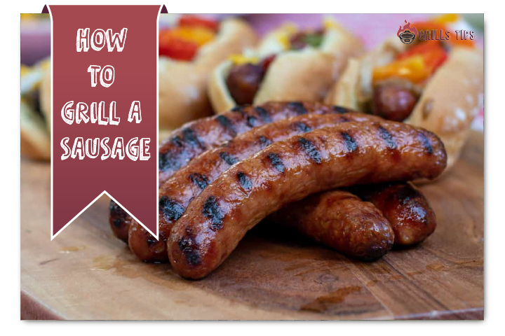 How to grill a Sausage-converted