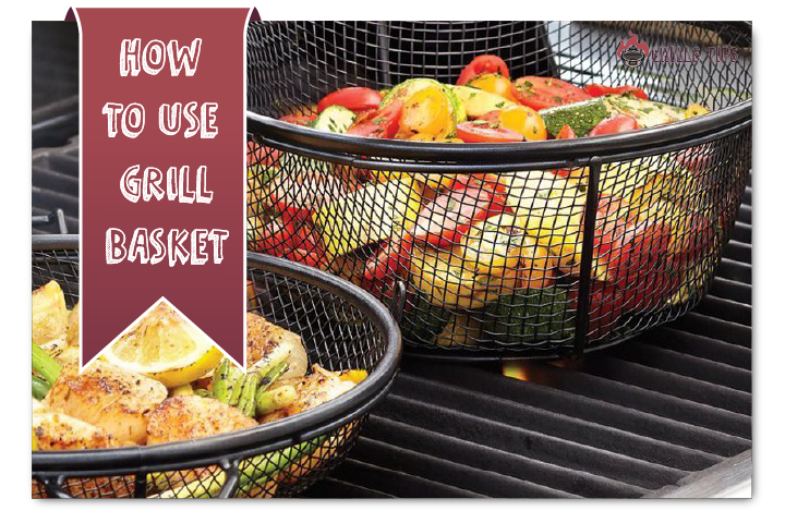 HOW TO USE GRILL BASKET