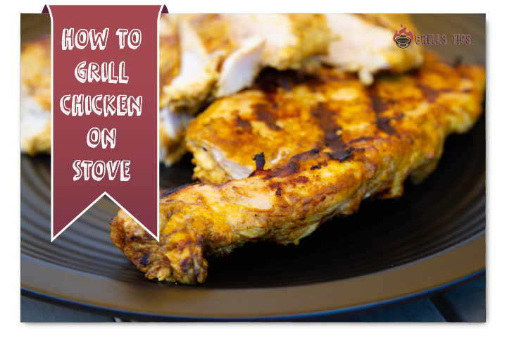 HOW TO GRILL CHICKEN ON STOVE (PAN GRILLED CHICKEN)